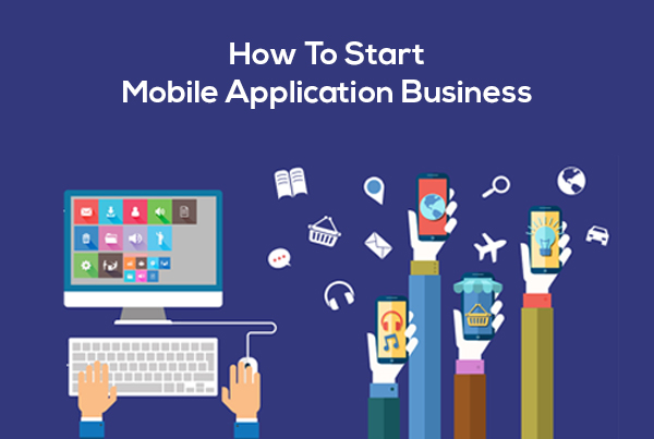 How to Start Mobile App Business