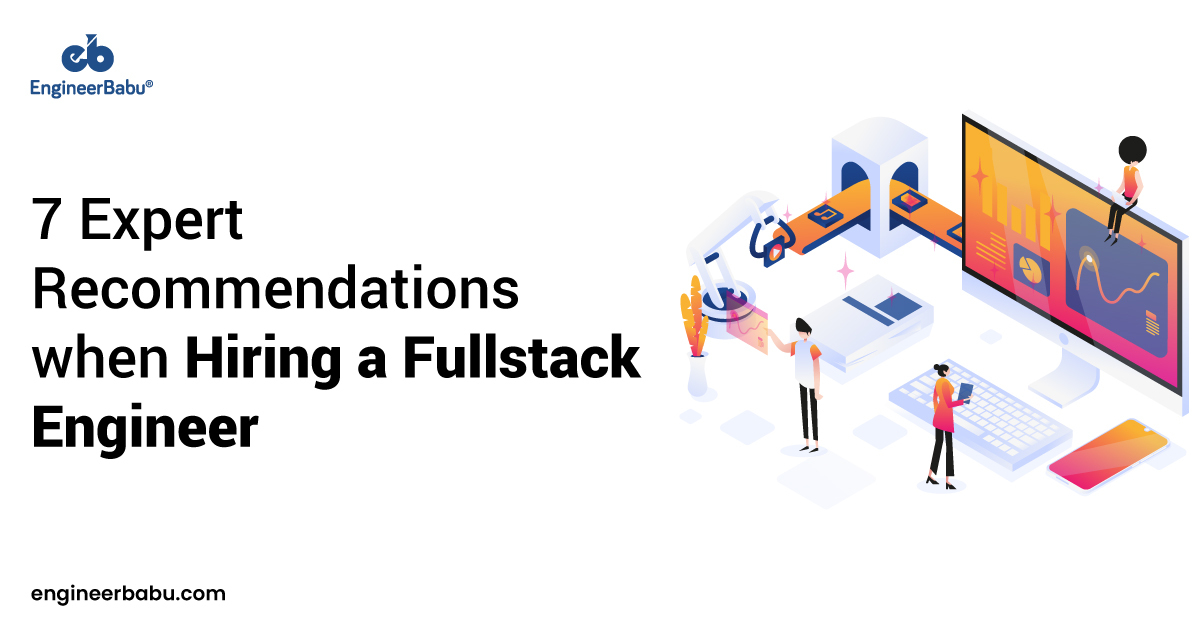 Expert Recommendations when Hiring a Full stack Engineer